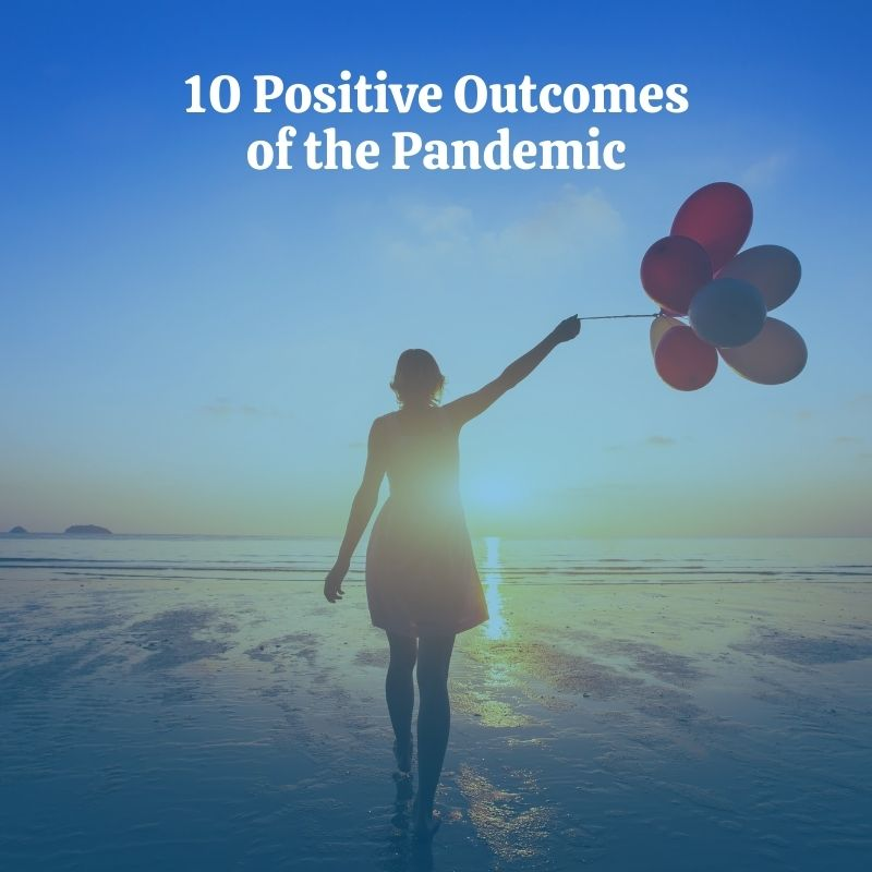 10 positive outcomes of the pandemic